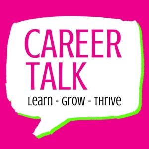 Career Talk: Learn - Grow - Thrive by Stephanie Dennis