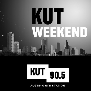 KUT Weekend by KUT & KUTX Studios