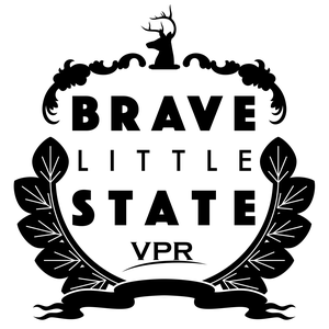 Brave Little State by Vermont Public Radio