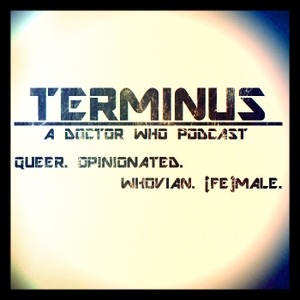 Terminus: A Doctor Who Podcast by Nicole Mazza