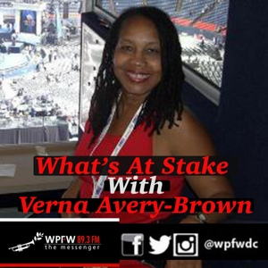 WPFW - What's At Stake by Verna Avery Brown