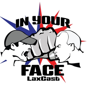 IN YOUR FACE LAX CAST by LaxAllStars