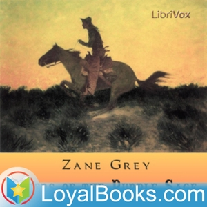 Riders of the Purple Sage by Zane Grey by Loyal Books