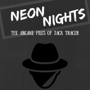Neon Nights: The Arcane Files of Jack Tracer by Will Snyder