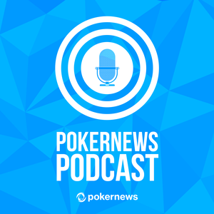 PokerNews Podcast by PokerNews Podcast