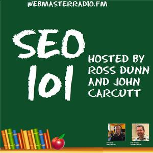 SEO 101 on WebmasterRadio.fm by Ross Dunn and John Carcutt on WebmasterRadio.fm