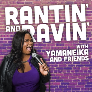 Rantin' and Ravin' by Yamaneika Saunders