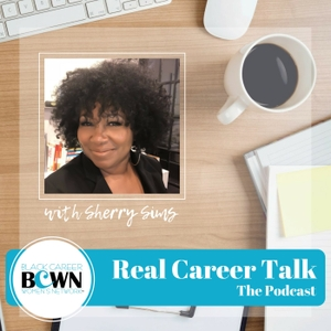 Real Career Talk with Sherry Sims by Black Career Women's Network