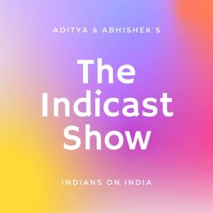 Indicast - Indians on India by Aditya & Abhishek