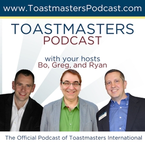 The Toastmasters Podcast by Bo Bennett, Ryan Levesque, and Greg Gazin