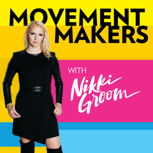 Movement Makers Podcast with Nikki Groom by Nikki Groom: Digital Marketing & Business Strategist