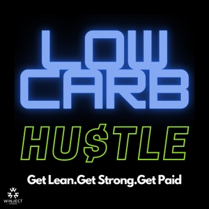 The Low Carb Hustle Podcast by Winject Studios