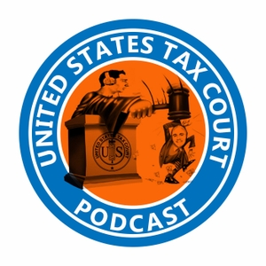 U.S. Tax Court Podcast by Rik Thakrar and Lee Wilson