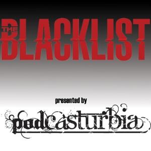 PodCasturbia's The Blacklist Podcast by blacklist@podcasturbia.com