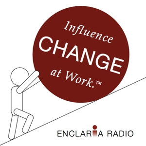 Influence Change at Work by Enclaria Radio