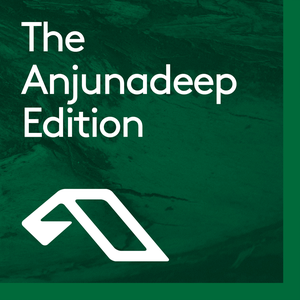The Anjunadeep Edition by Anjunadeep