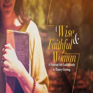 A Wise and Faithful Woman by Nancy Goring