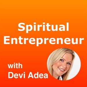Spiritual Entrepreneur by Devi Adea