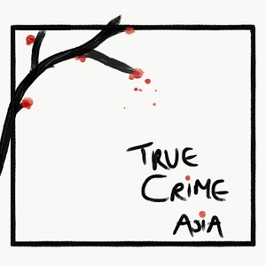 True Crime Asia by Melissa Powers