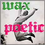 Wax Poetic: Poetry from Canada by RC Weslowski, Kevin Spenst, and Lucia Misch