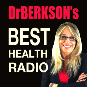 Dr. Berkson's Best Health Radio Podcast by Dr. Devaki Lindsey Berkson