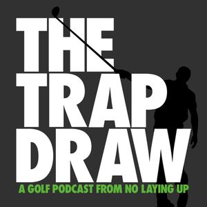 TrapDraw Podcast – No Laying Up by No Laying Up