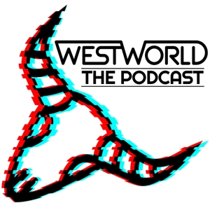 Westworld: The Podcast by Craig Carter