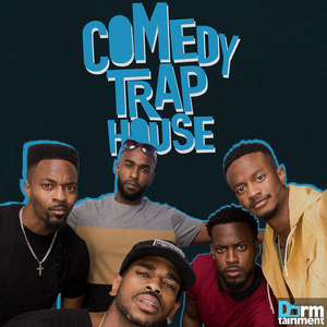 Comedy Trap House by Dormtainment & Studio71