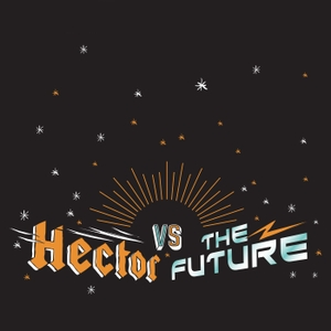 Hector vs The Future by Stuff that Talks