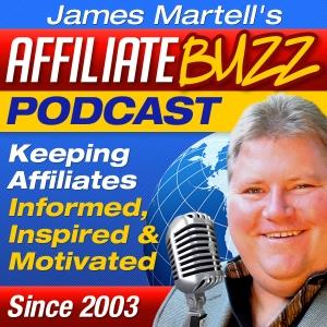 Affiliate Buzz | Affiliate Marketing / Affiliate Programs / Internet / Online / Social Media Marketing - James Martell by James Martell: Online Entrepreneur, Speaker and Podcaster