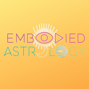 Embodied Astrology with Renee Sills by Renee Sills