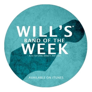 Will's Band of the Week by Will, Barrett and Chris