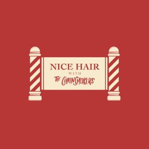 Nice Hair with The Chainsmokers by The Chainsmokers