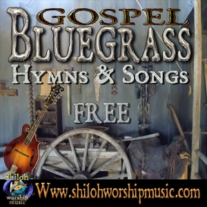 Free Bluegrass Gospel Hymns and Songs by Free Bluegrass Gospel Hymns and Songs