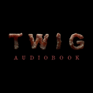 Twig Audiobook by Wildbow, Kim Dauber