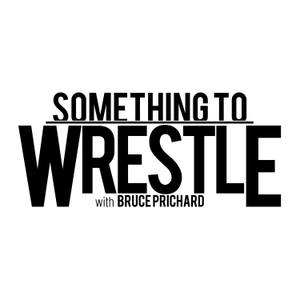 Something to Wrestle with Bruce Prichard Podcast