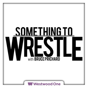 Something to Wrestle with Bruce Prichard by The MLW Radio Network