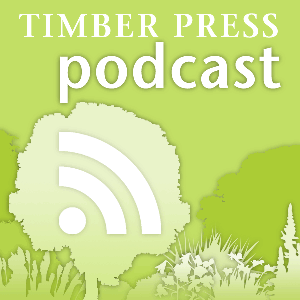 Timber Press gardening podcast by Timber Press