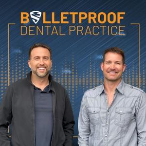 Bulletproof Dental Practice by Dr. Peter Boulden & Dr. Craig Spodak