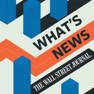 WSJ What's News by The Wall Street Journal