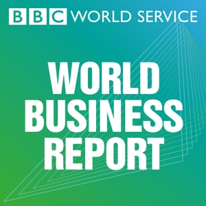 World Business Report by BBC World Service