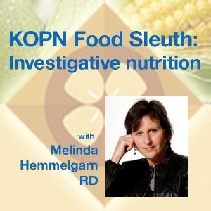 KOPN Food Sleuth by Melinda Hemmelgarn, RD