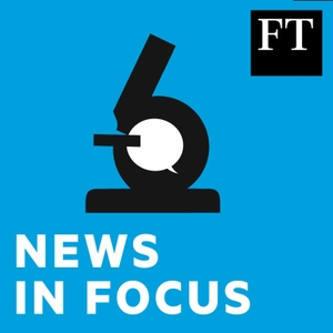 FT News in Focus by Financial Times