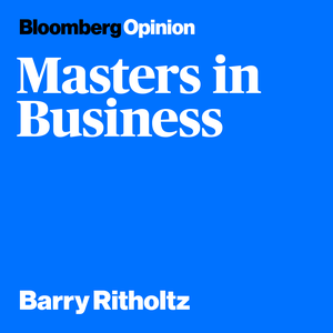 Masters in Business by Bloomberg Radio