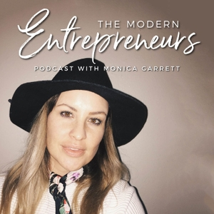 Modern Entrepreneurs with Monica Garrett by Monica Garrett: Entrepreneur + Brand Strategist