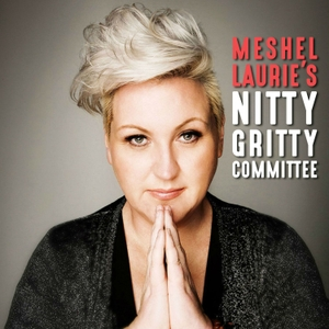 Meshel Laurie's Nitty Gritty Committee by Meshel Laurie