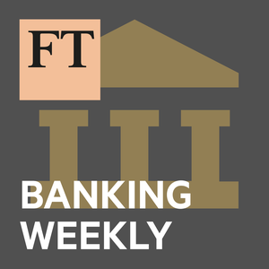 FT Banking Weekly by Financial Times
