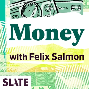 Slate Money by Slate Podcasts