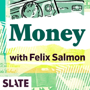 Slate Money by Slate Podcasts