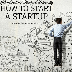 How to Start a Startup by Y Combinator and Stanford University: Sam Altman, Dustin Moskovitz, Paul Graham, Adora Cheung, Peter Thiel, Alex Schultz, Kevin Hale, Marc Andreessen, Ron Conway, Ben Silbermann, Alfred Lin, Patrick and John Collison, Aaron Levie, Reid Hoffman & more